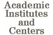 Academic Institutes and Centers